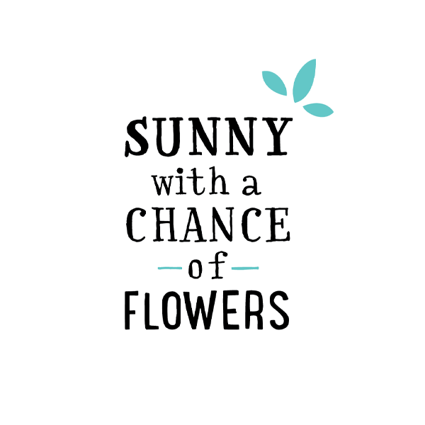 Sunny with a Chance of Flowers