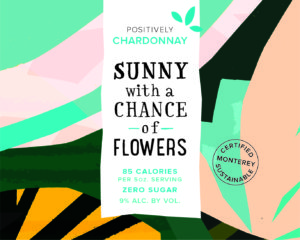 Sunny with a Chance of Flowers 2018 Chardonnay Front Label