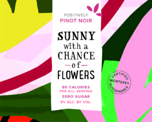 Sunny with a Chance of Flowers 2018 Pinot Noir Front Label